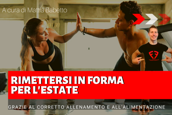 COME RIMETTERSI IN FORMA PER L'ESTATE